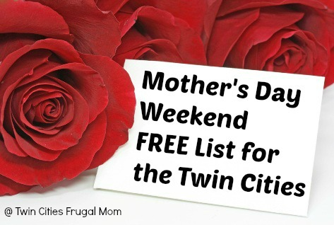 Mother's Day Weekend FREE List for the Twin Cities 2017 (UPDATED)