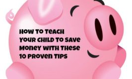 How to Teach Your Child to Save Money with These 10 Proven Tips
